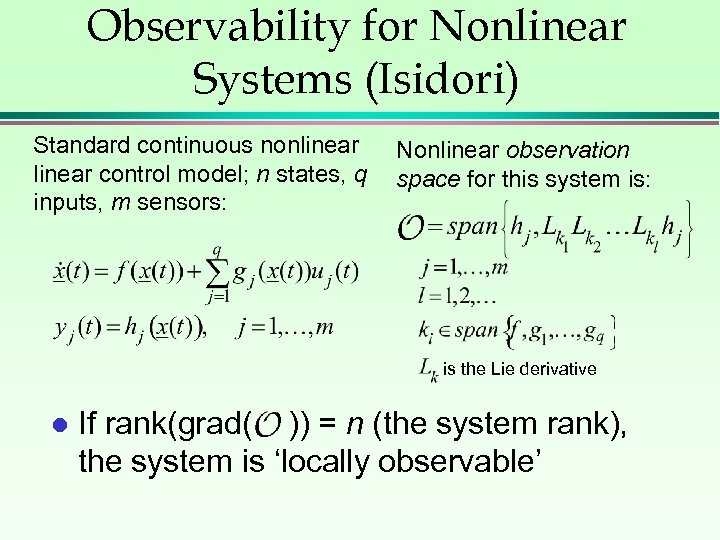 Observability for Nonlinear Systems (Isidori) Standard continuous nonlinear control model; n states, q inputs,