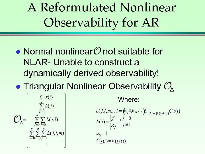 A Reformulated Nonlinear Observability for AR Normal nonlinear not suitable for NLAR- Unable to