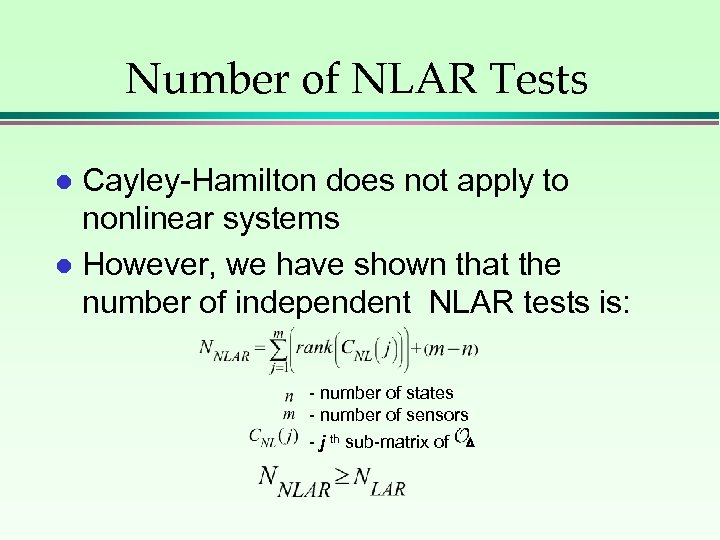 Number of NLAR Tests Cayley-Hamilton does not apply to nonlinear systems l However, we
