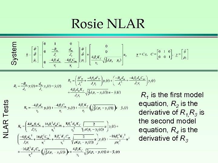 NLAR Tests System Rosie NLAR R 1 is the first model equation, R 2