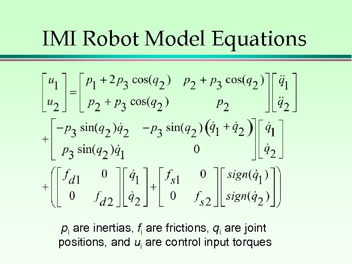 IMI Robot Model Equations pi are inertias, fi are frictions, qi are joint positions,