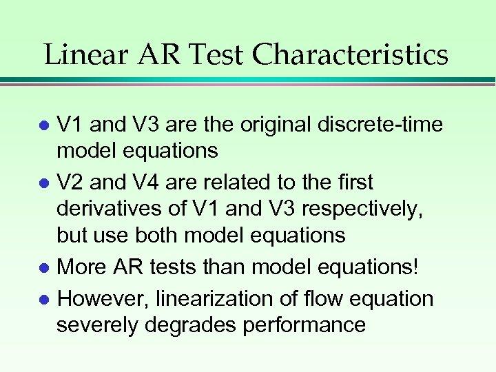 Linear AR Test Characteristics V 1 and V 3 are the original discrete-time model