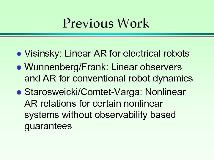 Previous Work Visinsky: Linear AR for electrical robots l Wunnenberg/Frank: Linear observers and AR