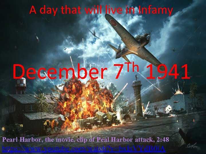 A day that will live in Infamy December Th 7 1941 Pearl Harbor, the