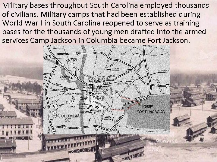 Military bases throughout South Carolina employed thousands of civilians. Military camps that had been