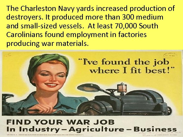 The Charleston Navy yards increased production of destroyers. It produced more than 300 medium