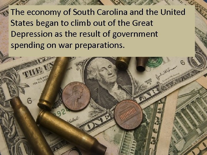 The economy of South Carolina and the United States began to climb out of