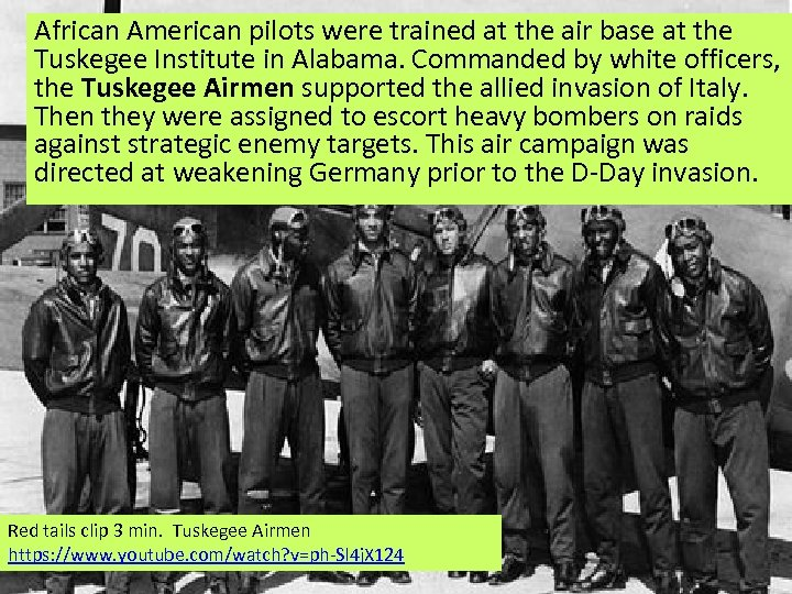 African American pilots were trained at the air base at the Tuskegee Institute in