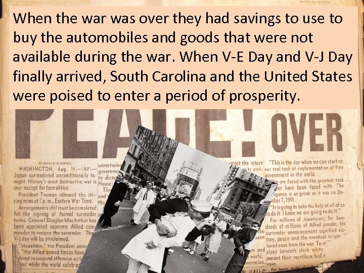When the war was over they had savings to use to buy the automobiles