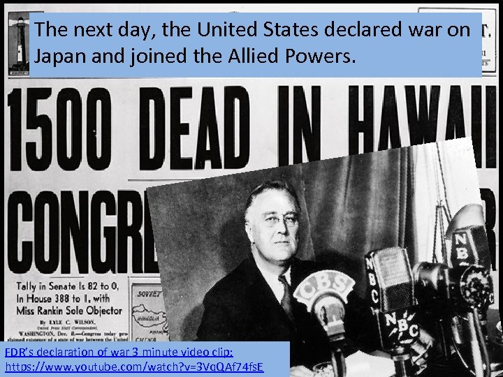 The next day, the United States declared war on Japan and joined the Allied