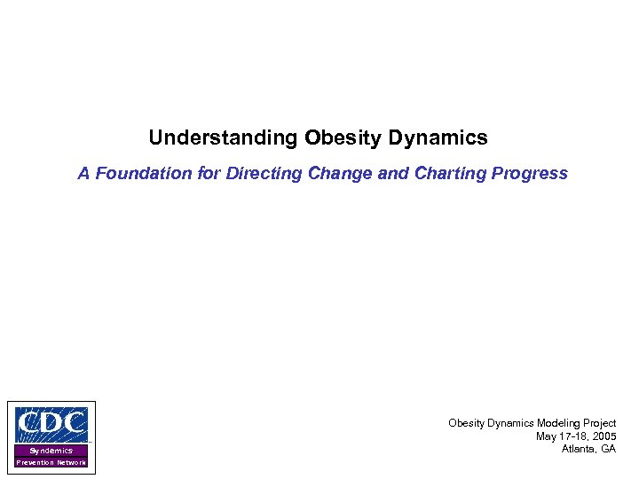 Understanding Obesity Dynamics A Foundation for Directing Change and Charting Progress Syndemics Prevention Network