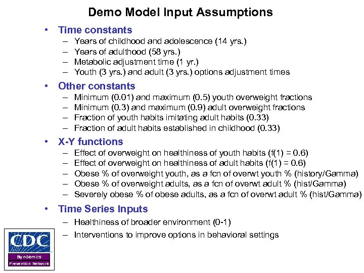 Demo Model Input Assumptions • Time constants – – Years of childhood and adolescence