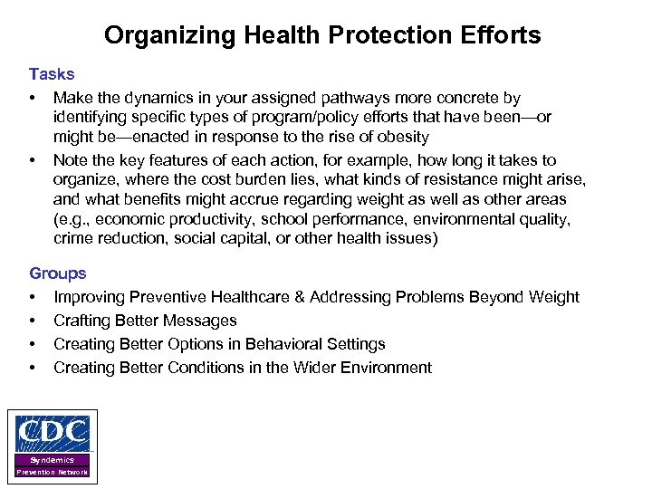 Organizing Health Protection Efforts Tasks • Make the dynamics in your assigned pathways more