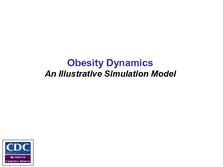 Obesity Dynamics An Illustrative Simulation Model Syndemics Prevention Network