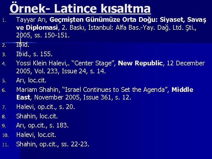 Örnek- Latince kısaltma 1. 2. 3. 4. 5. 6. 7. 8. 9. 10. 11.