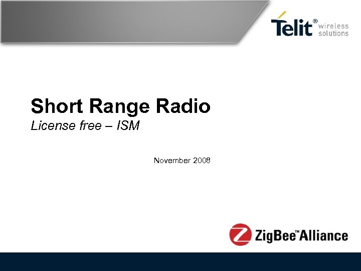 Short Range Radio License free – ISM November 2008