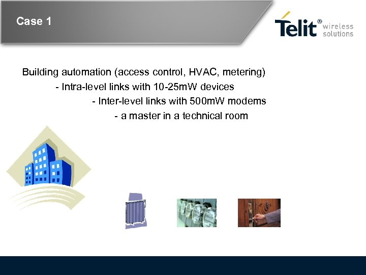 Case 1 Building automation (access control, HVAC, metering) - Intra-level links with 10 -25