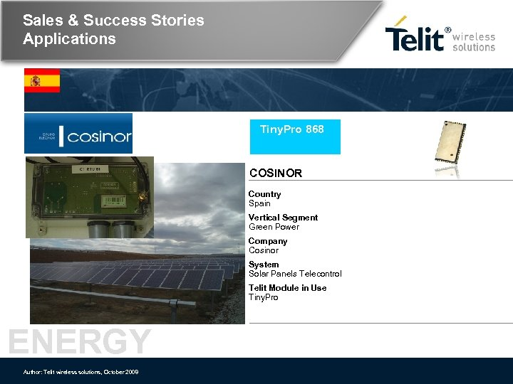Sales & Success Stories Applications Tiny. Pro 868 COSINOR Country Spain Vertical Segment Green