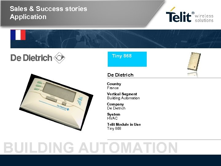 Sales & Success stories Application Tiny 868 De Dietrich Country France Vertical Segment Building