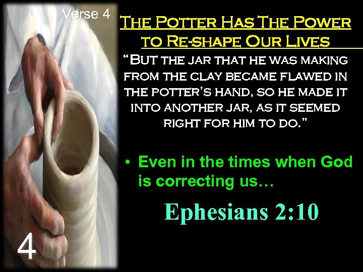 "Verse 4 The Potter Has The Power to Re-shape Our Lives ""But the jar"