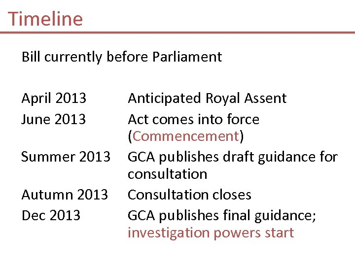 Timeline Bill currently before Parliament April 2013 June 2013 Summer 2013 Autumn 2013 Dec