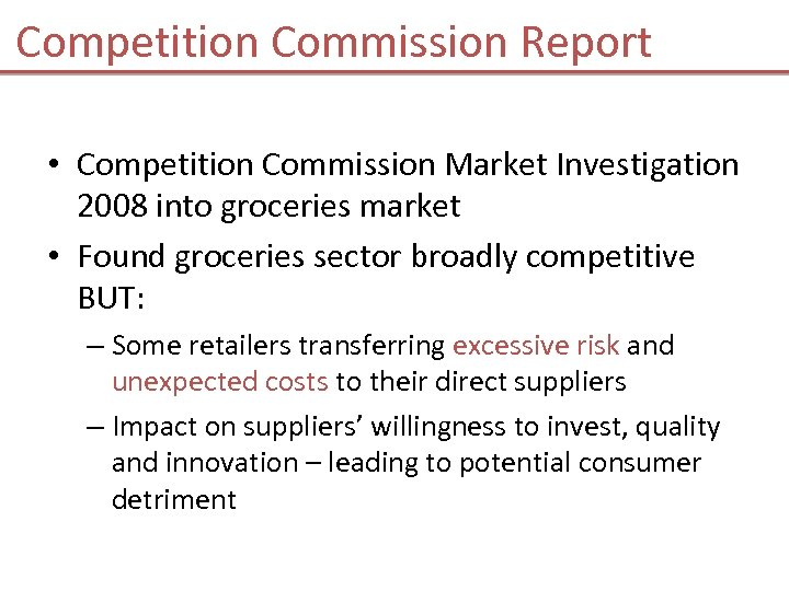 Competition Commission Report • Competition Commission Market Investigation 2008 into groceries market • Found