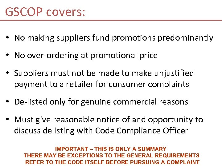 GSCOP covers: • No making suppliers fund promotions predominantly • No over-ordering at promotional