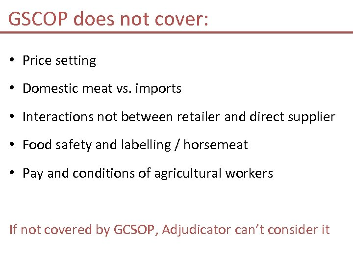 GSCOP does not cover: • Price setting • Domestic meat vs. imports • Interactions