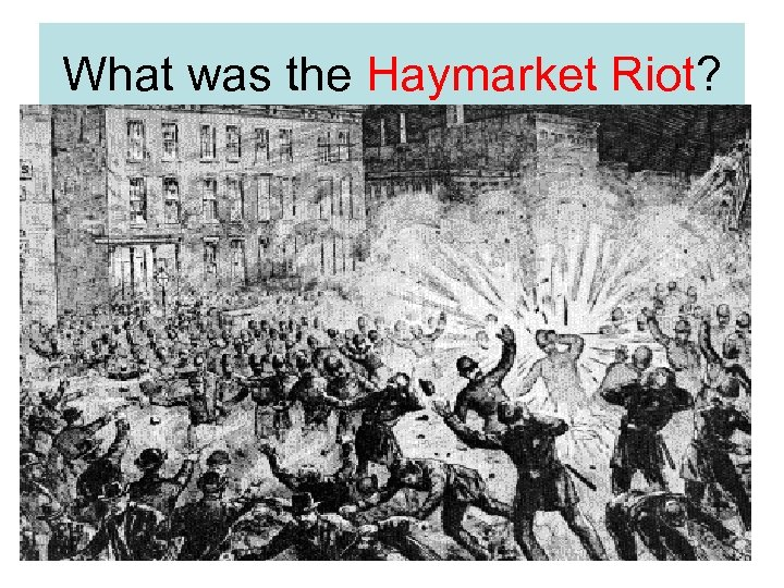 What was the Haymarket Riot?