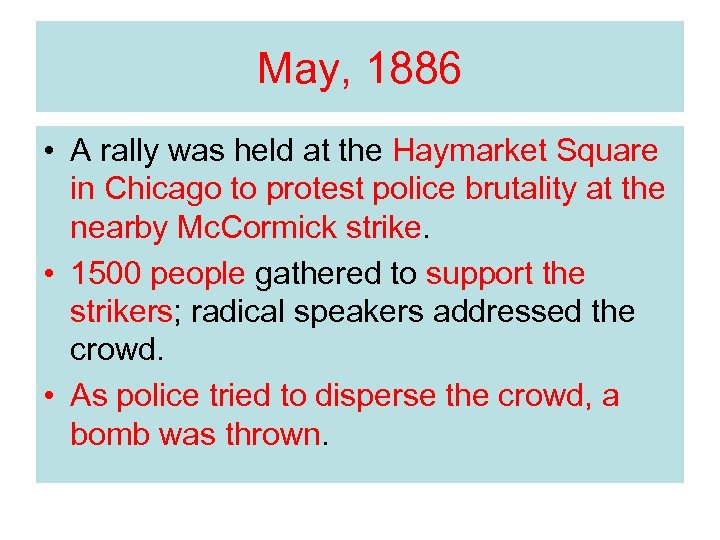 May, 1886 • A rally was held at the Haymarket Square in Chicago to