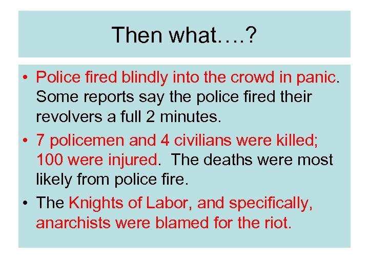 Then what…. ? • Police fired blindly into the crowd in panic. Some reports