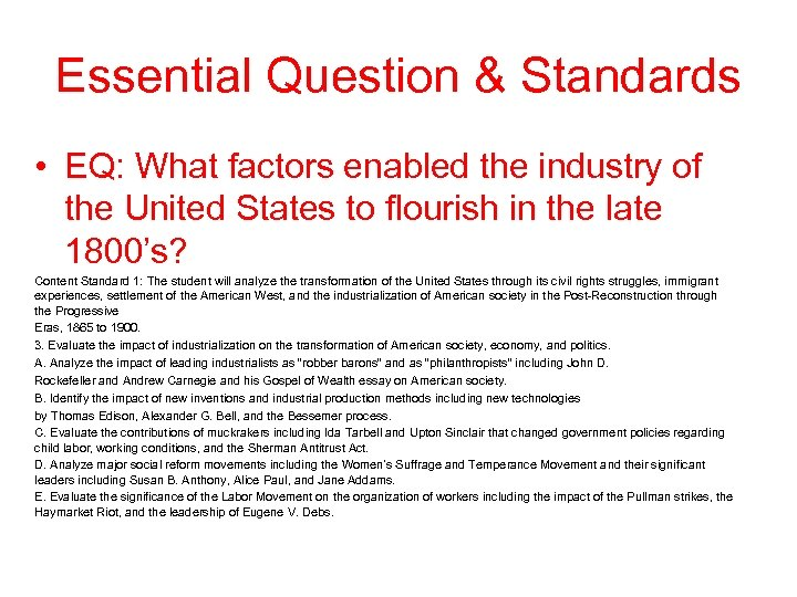 Essential Question & Standards • EQ: What factors enabled the industry of the United