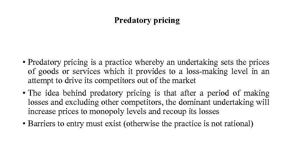 Predatory pricing • Predatory pricing is a practice whereby an undertaking sets the prices