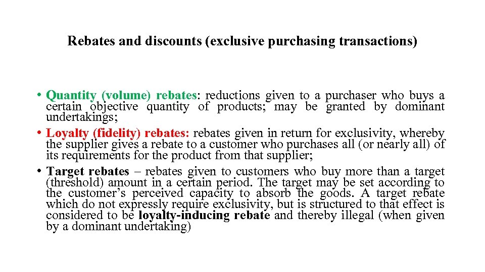 Rebates and discounts (exclusive purchasing transactions) • Quantity (volume) rebates: reductions given to a