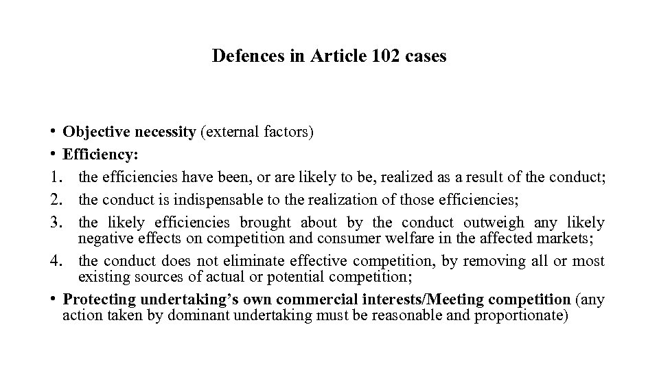 Defences in Article 102 cases • Objective necessity (external factors) • Efficiency: 1. the