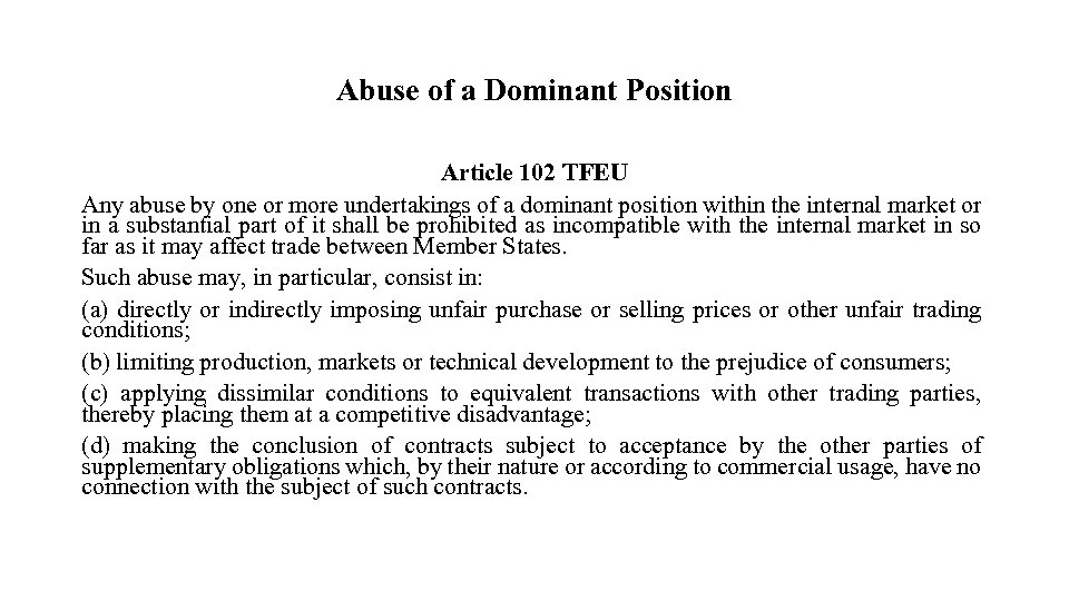 Abuse of a Dominant Position Article 102 TFEU Any abuse by one or more