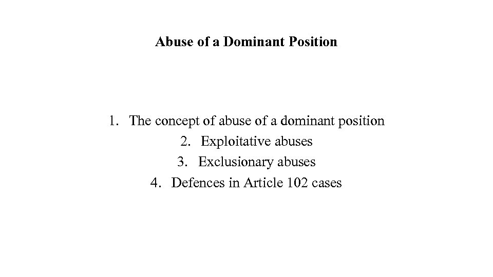 Abuse of a Dominant Position 1. The concept of abuse of a dominant position