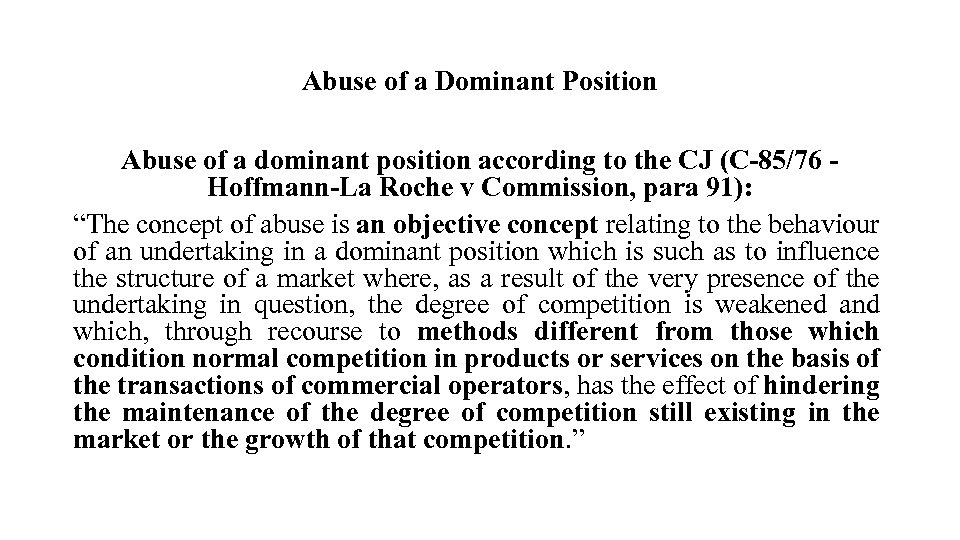 Abuse of a Dominant Position Abuse of a dominant position according to the CJ