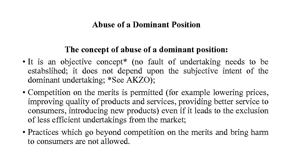 Abuse of a Dominant Position The concept of abuse of a dominant position: •