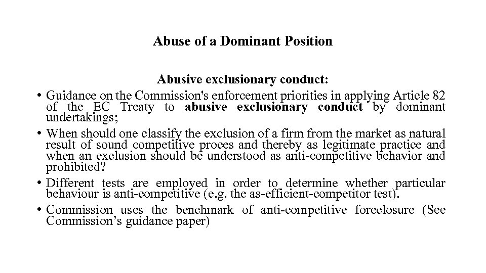 Abuse of a Dominant Position • • Abusive exclusionary conduct: Guidance on the Commission's