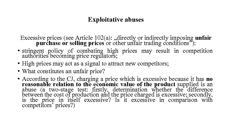 "Exploitative abuses Excessive prices (see Article 102(a): ""directly or indirectly imposing unfair purchase or"
