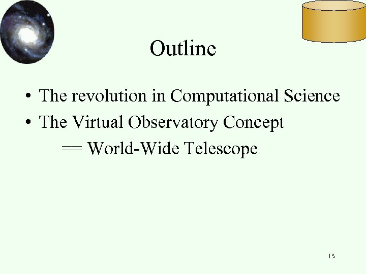Outline • The revolution in Computational Science • The Virtual Observatory Concept == World-Wide