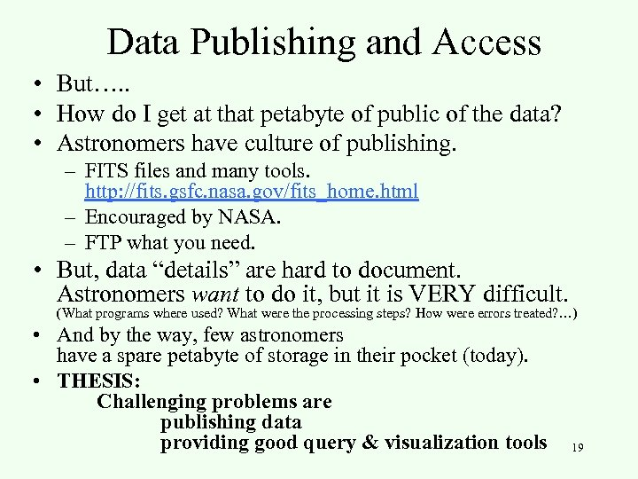 Data Publishing and Access • But…. . • How do I get at that