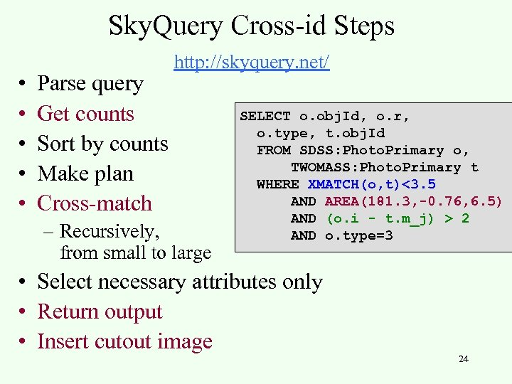 Sky. Query Cross-id Steps • • • Parse query Get counts Sort by counts