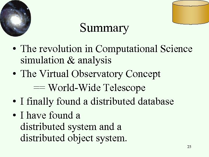 Summary • The revolution in Computational Science simulation & analysis • The Virtual Observatory