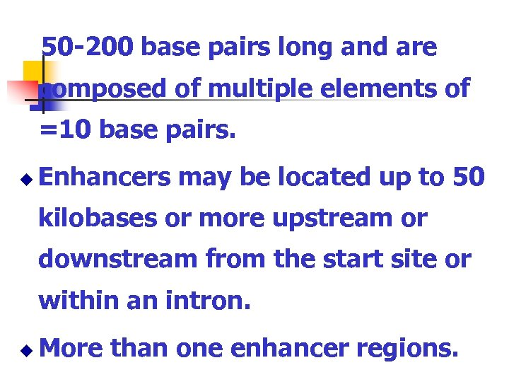 50 -200 base pairs long and are composed of multiple elements of =10 base