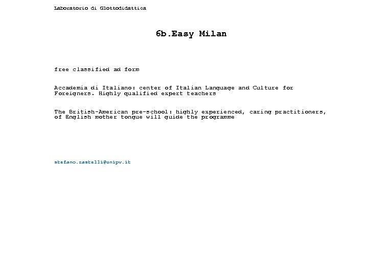 Laboratorio di Glottodidattica 6 b. Easy Milan free classified ad form Accademia di Italiano: