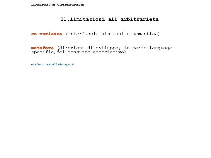 Laboratorio di Glottodidattica 11. limitazioni all'arbitrarietà co-varianza (interfaccia sintassi e semantica) metafora (direzioni di