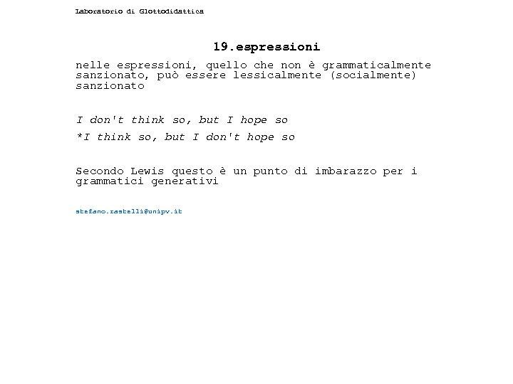 Laboratorio di Glottodidattica 19. espressioni nelle espressioni, quello che non è grammaticalmente sanzionato, può