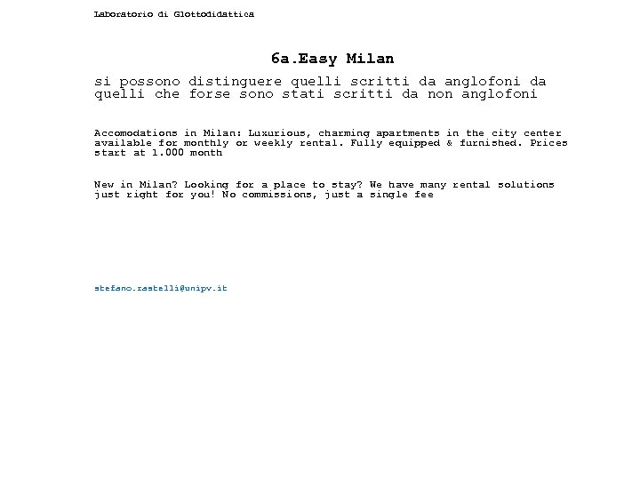 Laboratorio di Glottodidattica 6 a. Easy Milan si possono distinguere quelli scritti da anglofoni